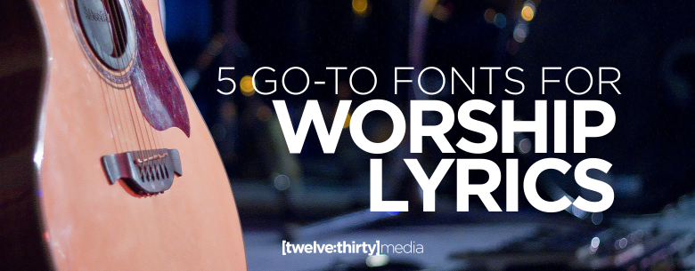 5 GO TO FONTS FOR WORSHIP LYRICS. In Page Image