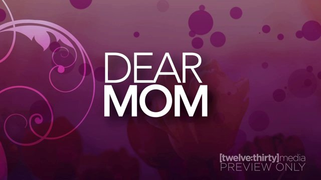 DEAR MOM: Mini-Movie
