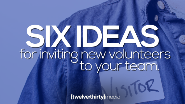 6 Ideas for Inviting New Volunteers to Your Team