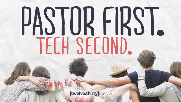 PASTOR FIRST. TECH SECOND. Featured Image 600x341