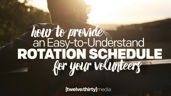 How to Provide an Easy-to-Understand Rotation Schedule for Your Volunteers