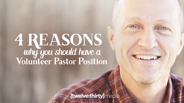 4 Reasons Why You Should Have a Volunteer Pastor Position