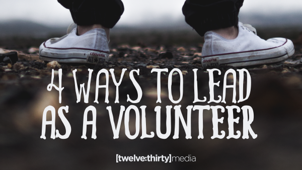 4 Ways to Lead as a Volunteer