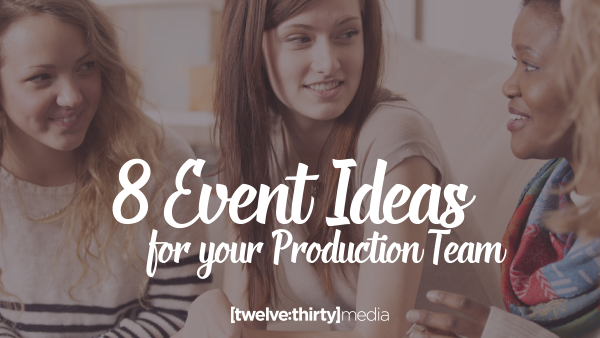 8 Event Ideas for Your Production Team