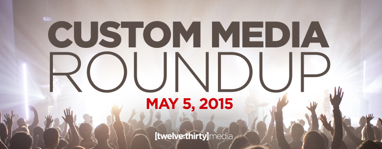 CUSTOM MEDIA ROUNDUP- MAY 5, 2015 In Page Image