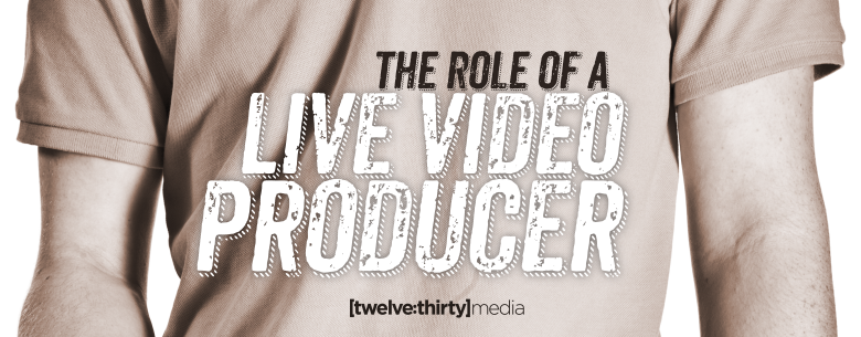 THE ROLE OF A VIDEO PRODUCER. In Page Image