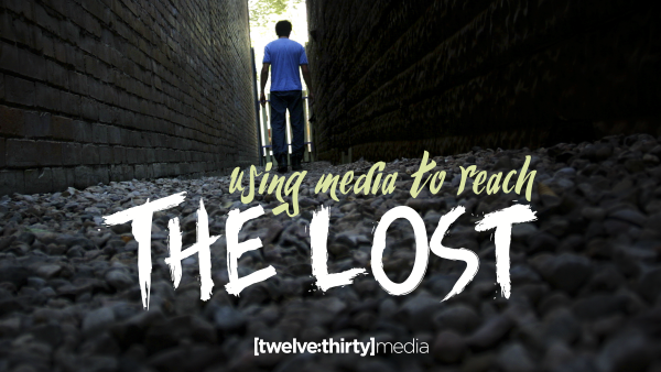 Using Media to Reach The Lost