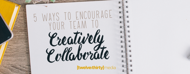 5 WAYS CREATIVELY COLLABORATE. In Page Image
