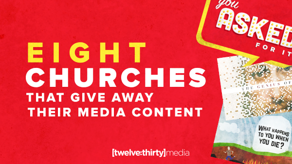 8 Churches that Give Away Their Media Content