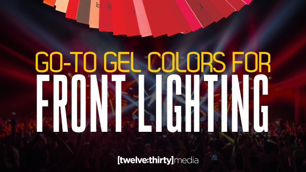 Go-To Gel Colors for Front Lighting