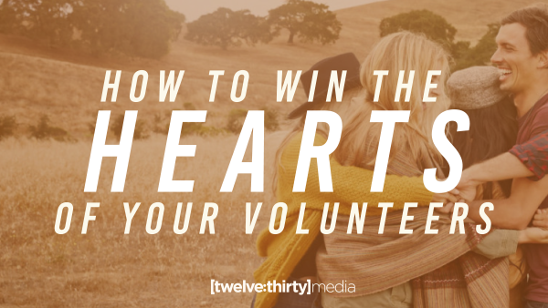 How to Win the Hearts of Your Volunteers