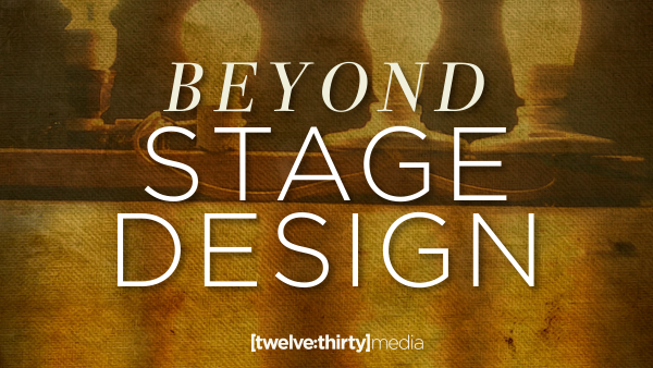 Beyond Stage Design