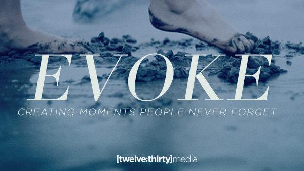 Evoke: Creating Moments People Never Forget