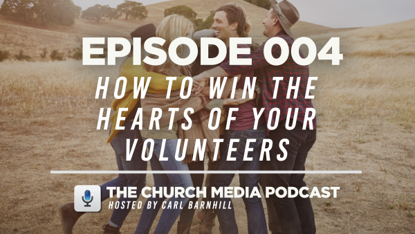 EPISODE 004: How to Win the Hearts of Your Volunteers