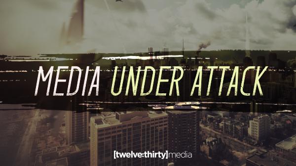 Media Under Attack
