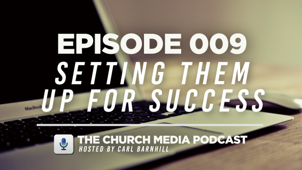 EPISODE 009: Setting Them Up for Success
