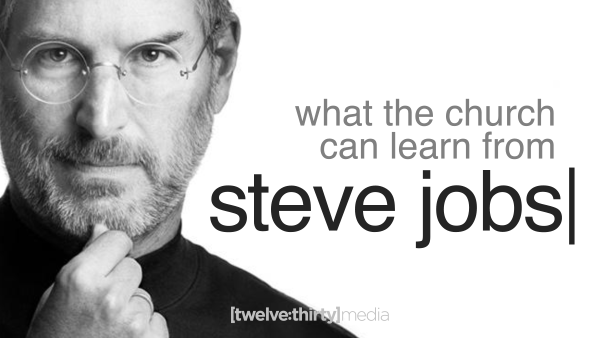 What the Church Can Learn from Steve Jobs