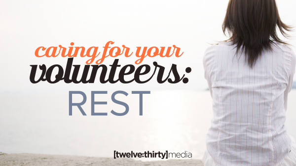 Caring for Your Volunteers: REST
