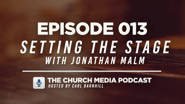 EPISODE 013: Setting the Stage with Jonathan Malm