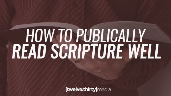 How to Publically Read Scripture Well