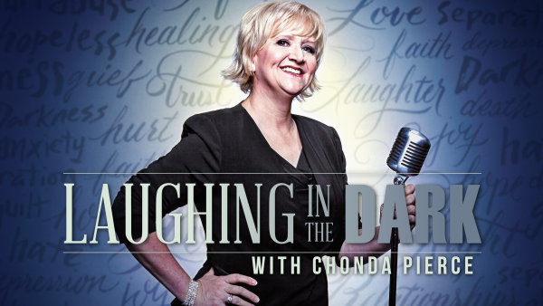 Laughing in the Dark with Chonda Pierce