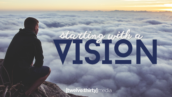 Starting with a Vision