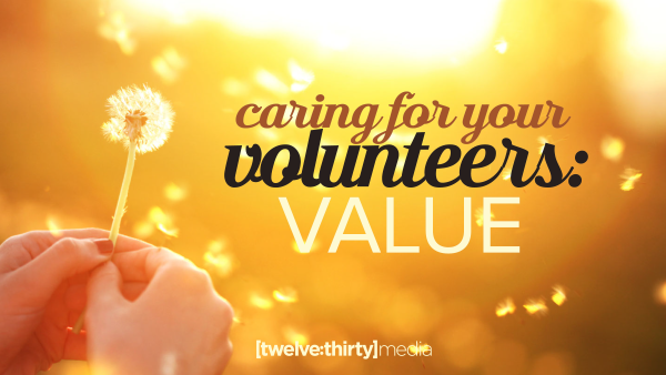 Caring for Your Volunteers: VALUE