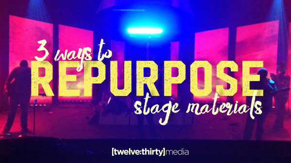 3 Ways to Repurpose Stage Materials