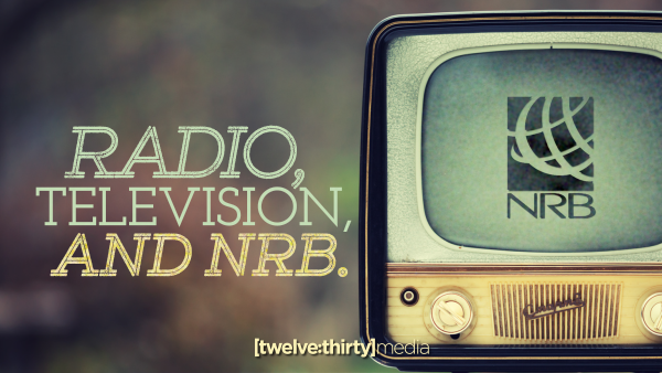 Radio, Television, and the NRB