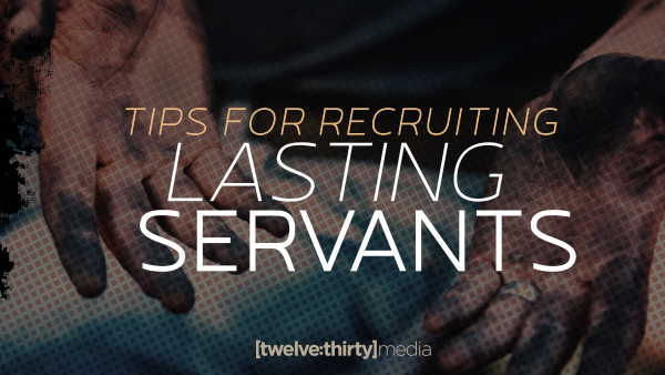 Tips for Recruiting Lasting Servants