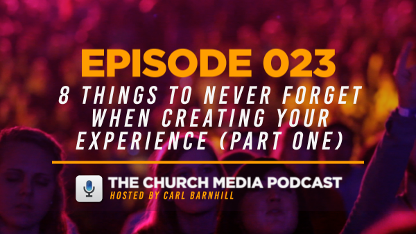 EPISODE 023: 8 Things to Never Forget When Creating Your Experience (Part One)