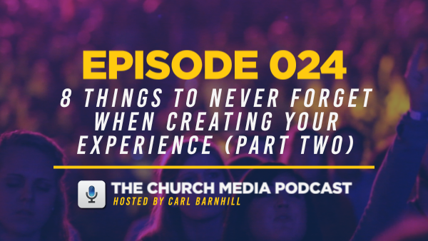 EPISODE 024: 8 Things to Never Forget When Creating Your Experience (Part Two)