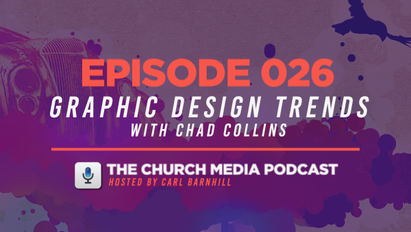 EPISODE 026: Graphic Design Trends with Chad Collins