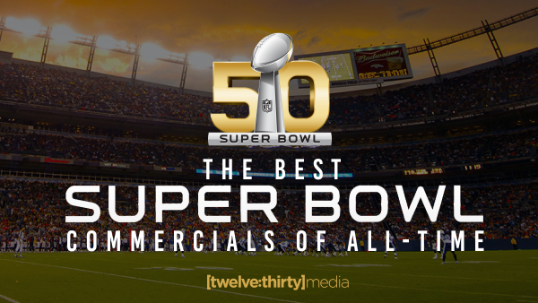The Best Superbowl Commercials of All-Time