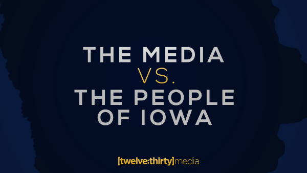 The Media vs. The People of Iowa