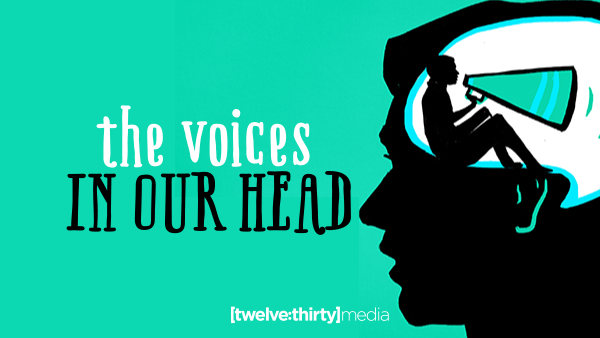 The Voices in Our Head
