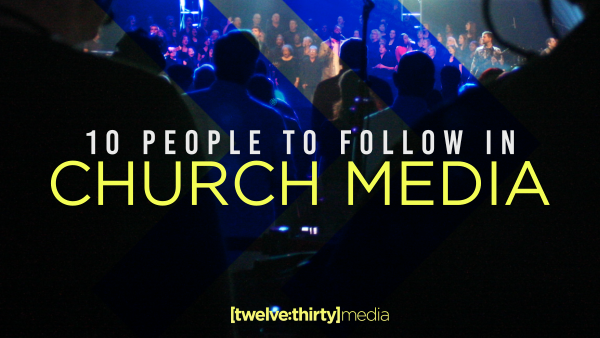 10 People to Follow in Church Media