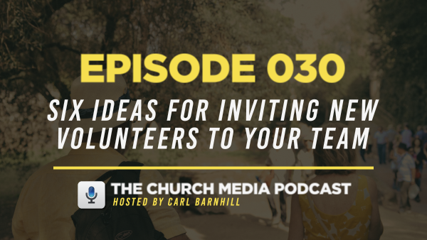 EPISODE 030: Six Ideas for Inviting New Volunteers to Your Team