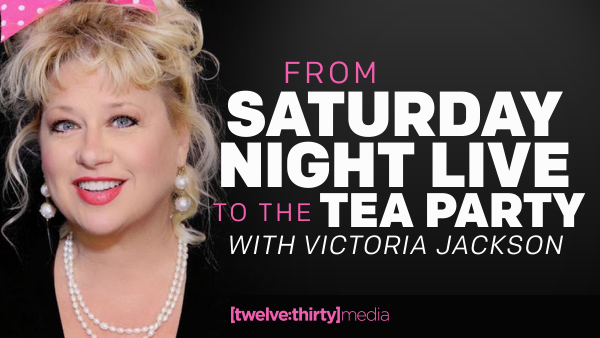 From Saturday Night Live to the Tea Party with Victoria Jackson