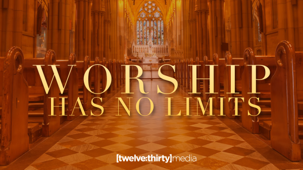 Worship has No Limits