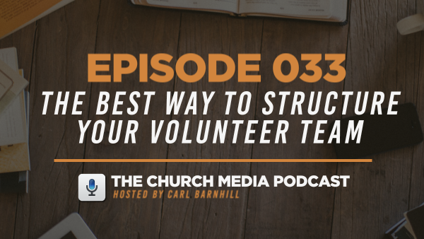EPISODE 033: The Best Way to Structure Your Volunteer Team