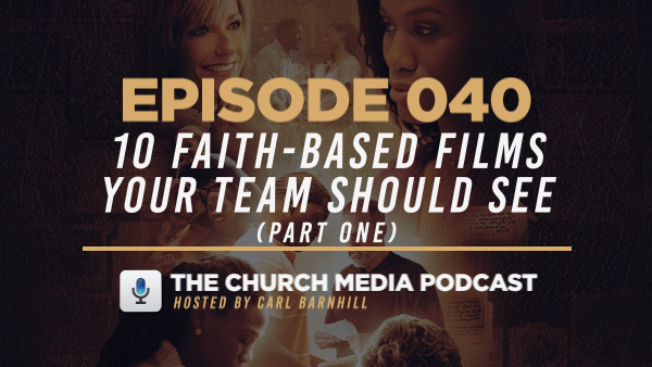 EPISODE 040: 10 Faith-Based Films Your Team Should See (Part One)