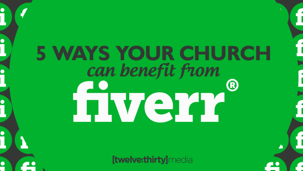 5 Ways Your Church Can Benefit from Fiverr.com