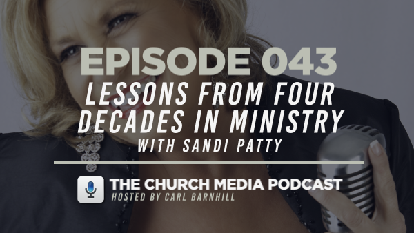 EPISODE 043: Lessons from Four Decades in Ministry with Sandi Patty