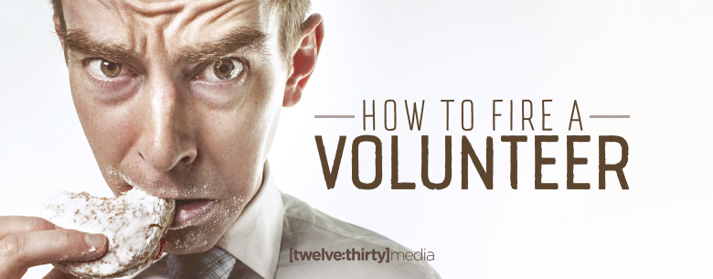 how to fire a volunteer