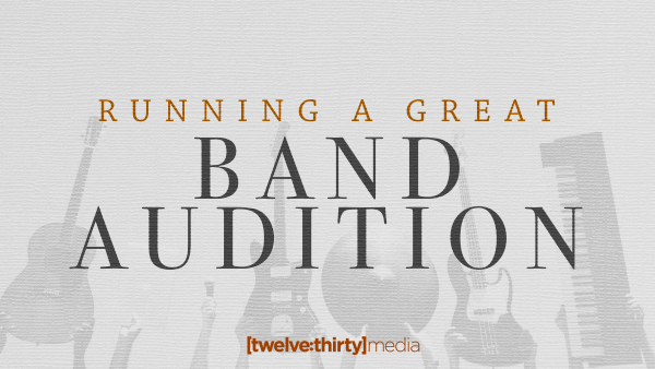 Running a Great Band Audition