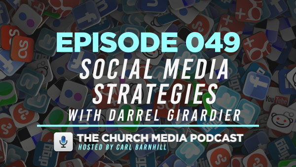 EPISODE 049: Social Media Strategies with Darrel Girardier