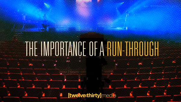 The Importance of a Run-Through