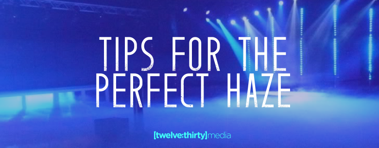 tips for the perfect haze