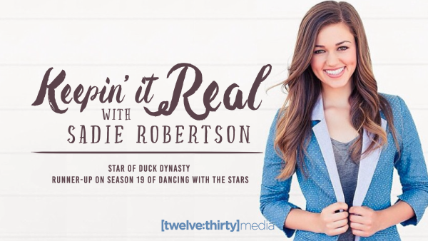 Keepin' It Real with Sadie Robertson